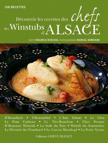 Découvrir les recettes des chefs des Winstubs d'Alsace : 108 recettes