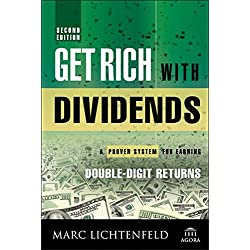Get Rich with Dividends: A Proven System for Earning Double–Digit Returns