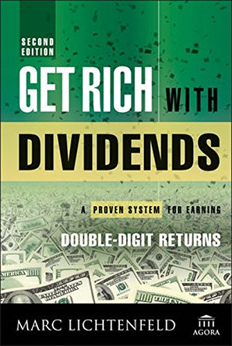 Get Rich with Dividends, Second Edition: A Proven System for Earning Double-digit Returns (Agora Series)