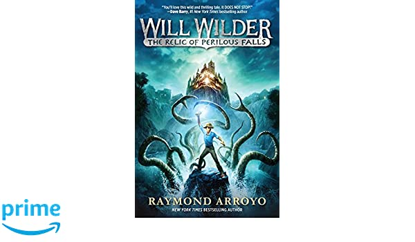 13d5df1b9358 Amazon.fr - Will Wilder  1  The Relic of Perilous Falls - Raymond Arroyo -  Livres