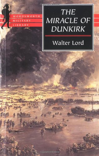The Miracle of Dunkirk (Wordsworth Military Library) por Walter Lord