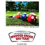 The Adventures of Whipped Cream Golf Team!