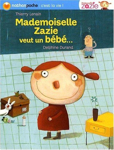 Mademoiselle Zazie veut un bébé... / Thierry Lenain |