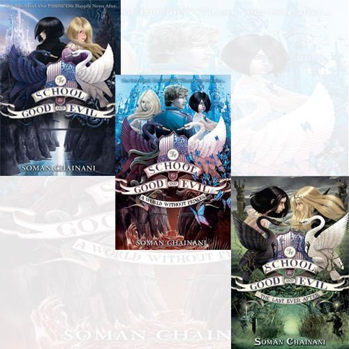 Soman Chainani The School for Good and Evil Series 3 Books Bundle Collection (The School for Good and Evil, A World Without Princes, The Last Ever After)