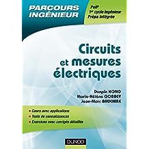 Circuits et mesures électriques: Cours, applications, QCM et exercices corrigés