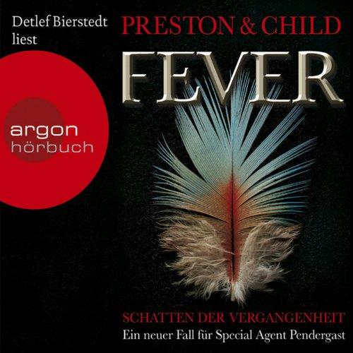 Buchseite und Rezensionen zu 'Fever: Schatten der Vergangenheit (Pendergast 10)' von Douglas Preston