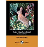 By Eells, Elsie Spicer [ Fairy Tales from Brazil (Illustrated Edition) (Dodo Press) ] [ FAIRY TALES FROM BRAZIL (ILLUSTRATED EDITION) (DODO PRESS) ] Oct - 2008 { Paperback }