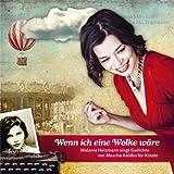 Wenn ich eine Wolke wäre: Melanie Heizmann singt Gedichte von Mascha Kaléko für Kinder