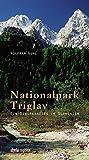 Nationalpark Triglav: Ein Bergparadies in Slowenien - Wolfram Guhl