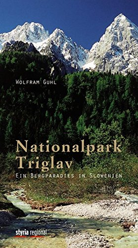 Nationalparks Buch (Nationalpark Triglav: Ein Bergparadies in Slowenien)