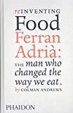 Reinventing food. Ferran Adrià: the man who changed the way we eat