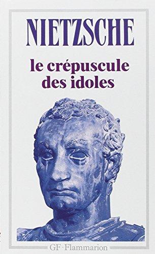 Le Crpuscule des idoles, suivi de Le Cas Wagner