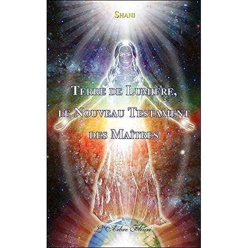 Terre de lumière, le nouveau testament des maîtres