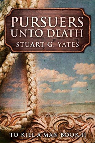 Pursuers Unto Death (To Kill A Man Book 2) (English Edition)