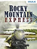 IMAX: Rocky Mountain Express [dt./OV]
