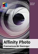 Affinity Photo: Praxiswissen für Einsteiger (mitp Anwendungen)