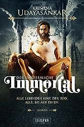 IMMORTAL - DER UNSTERBLICHE: Roman (German Edition)