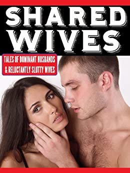 Shared Wives: Stories of Dominant Husbands and Submissive Slutwives (English Edition) par [McCoy, Mindy, Dumas, Erica, Sanders, Erin, Bouchard, Audrey, McDaniel, Derek, Parker, Meadow]