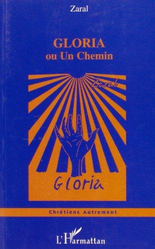 Gloria Ou un Chemin par Zaral