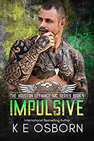 Impulsive (The Houston Defiance MC Series Book 4) (English Edition)