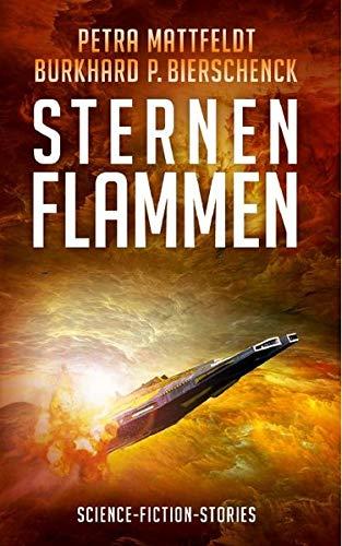 Sternenflammen: Science-Fiction-Stories (DrachenStern Verlag. Science Fiction und Fantasy)