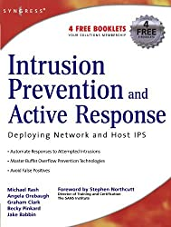 Intrusion Prevention and Active Response: Deploying Network and Host IPS by Michael Rash (2005-04-26)