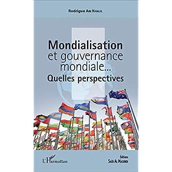 Mondialisation et gouvernance mondiale. . .: Quelles perspectives ?