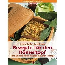 Rezepte für den Römertopf®. Saftiges und Aromatisches aus dem kultigen Bräter (einfach besser kochen)
