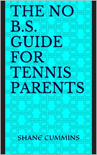 the-no-bs-guide-for-tennis-parents-english-edition