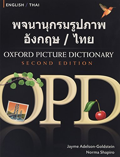 Oxford Picture Dictionary Second Edition: English-Thai Edition: Bilingual Dictionary for Thai-speaking teenage and adult students of English