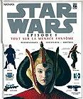 Star Wars, épisode 1 - Tout sur La Menace fantôme, personnages, créatures, droïdes