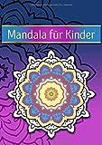 Mandalas Für Kinder: 60 Mandalas Für Kinder Zum Ausmalen - Mandala Malbuch Kinder Ab 4, 5, 6, 7, 10 und 12 Jahre - Block Frühling Garten Blumen Fantasy Einfach