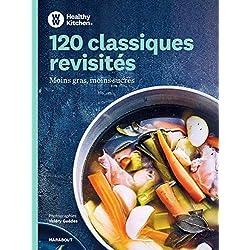120 classiques revisités by Weight Watchers: Moins gras, moins sucrés