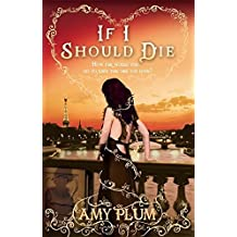If I Should Die: Number 3 in series (Die for Me) by Amy Plum (2013-05-02)