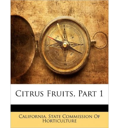 citrus-fruits-part-1-author-california-state-commission-of-horticulture-jan-2010