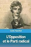 Telecharger Livres L Opposition et le Parti radical (PDF,EPUB,MOBI) gratuits en Francaise