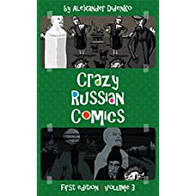 Crazy Russian Comics: Cartooning and Drawing in a Weird Style. Contemporary Illustration and Graphic Art Series, Volume 3. Rare Images Collection, You've Probably Never Seen Before (English Edition)