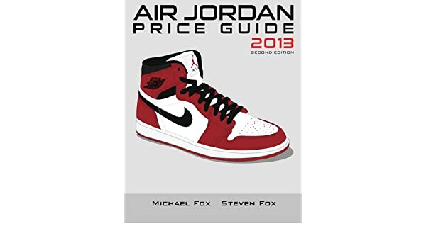 b11fec461d6c Buy Air Jordan Price Guide 2013 Book Online at Low Prices in India ...