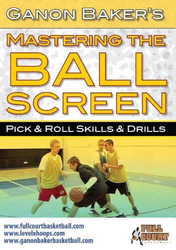 Mastering The Ball Screen: Pick & Roll Skills & Drills Ganon Baker Basketball DVD by Basketball Coaching DVD