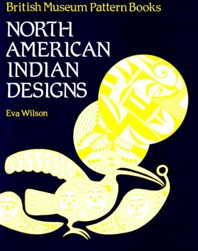 NORTH AMERICAN INDIAN DESIGNS par Eva Wilson