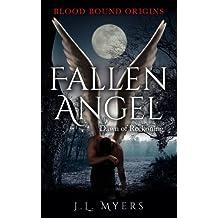 Fallen Angel: Dawn of Reckoning: Volume 1 (Blood Bound Origins)