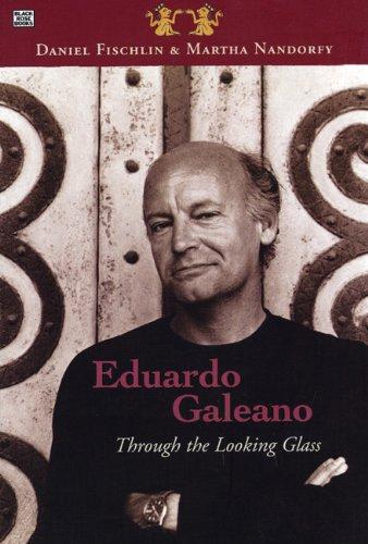 Eduardo Galeano: Through the Looking Glass