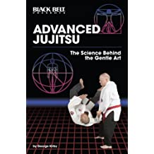 Advanced Jujitsu: The Science Behind the Gentle Art (English Edition)