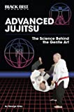 Advanced Jujitsu: The Science Behind the Gentle Art