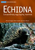 The echidna is one of the world's most extraordinary creatures. It is a living fossil whose relatives were walking the earth over 100 million years ago. Like the platypus, it is a mammal that lays eggs. And, like all mammals, it has fur and produces ...