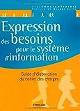 Expression des besoins pour le système d'information - Guide d'élaboration du cahier des charges (Solutions d'entreprise)...