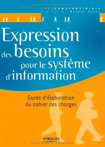 Expression des besoins pour le systme d'information - Guide d'laboration du cahier des charges