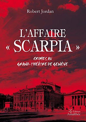 L'affaire Scarpia - Crimes au Grand-Théâtre de Genève