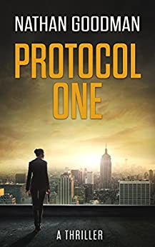 Protocol One: A Thriller (The Special Agent Jana Baker Spy-Thriller Series Book 1) by [Goodman, Nathan]