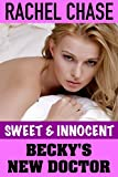 Becky's New Doctor (First Time Medical Older/Younger Age Play): A Sweet & Innocent/Alpha Doctor Story (Alpha Doctors Book 1)